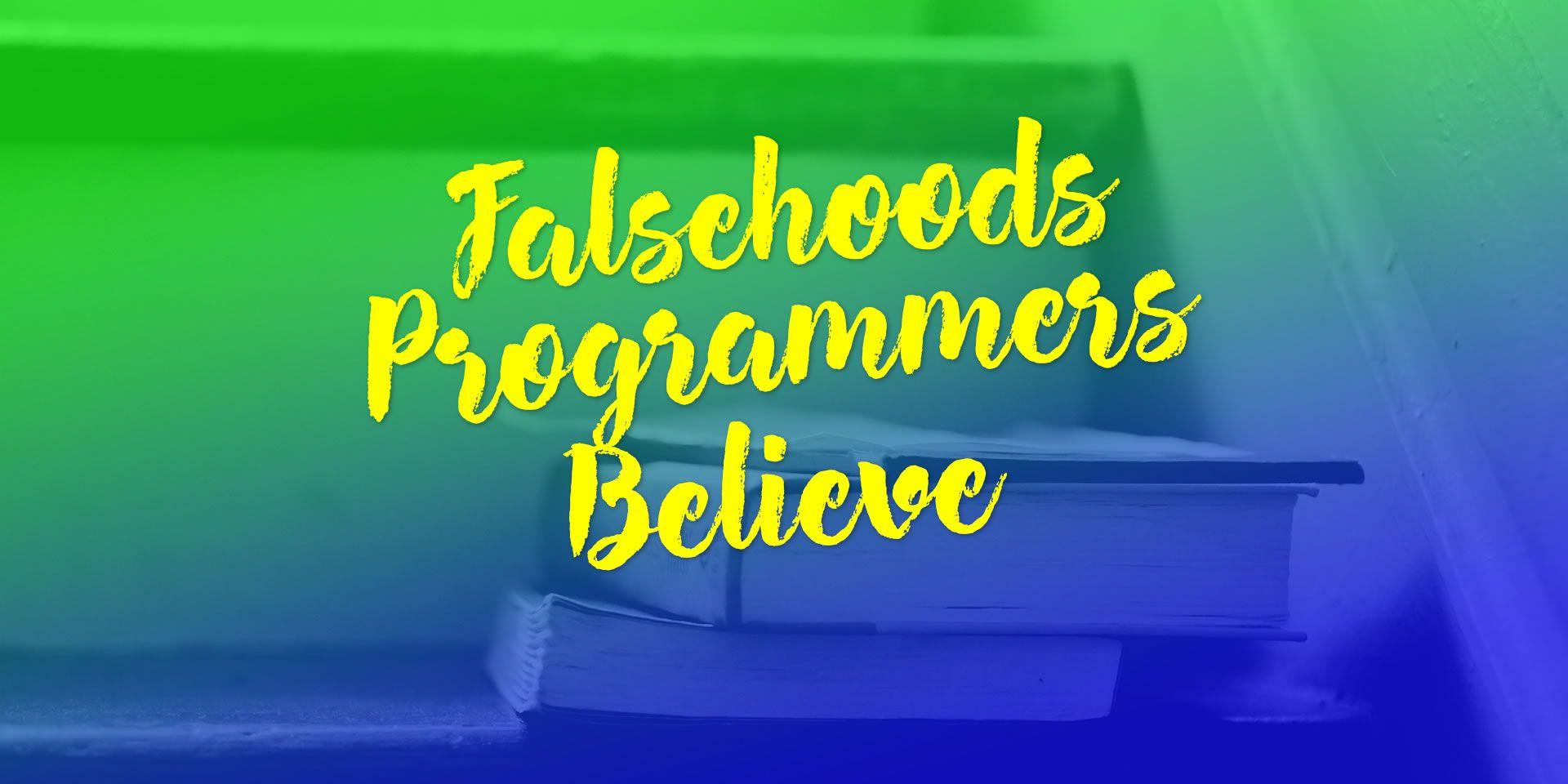 Falsehoods Programmers Believe