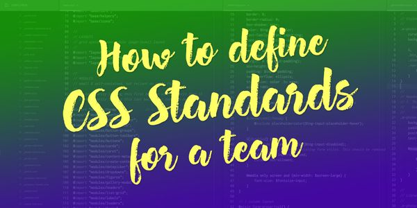 How to Define CSS Standards for a Team